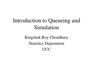 Introduction to Queueing and Simulation