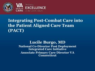 Integrating Post-Combat Care into the Patient Aligned Care Team (PACT)