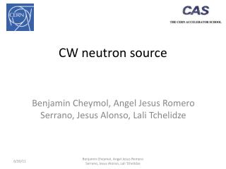 CW neutron source