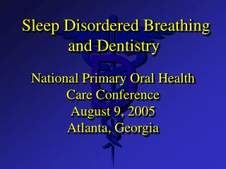Sleep Disordered Breathing and Dentistry