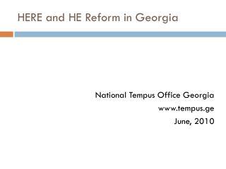 HERE and HE Reform in Georgia