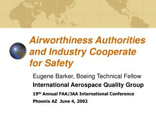 Airworthiness Authorities and Industry Cooperate for Safety