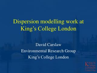 Dispersion modelling work at King's College London