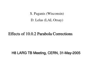 S. Paganis (Wisconsin) D. Lelas (LAL Orsay)