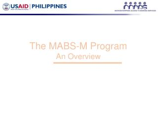 The MABS-M Program An Overview