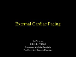 External Cardiac Pacing