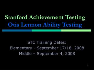 Stanford Achievement Testing Otis Lennon Ability Testing