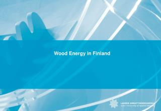 Wood Energy in Finland