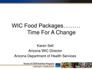 WIC Food Packages………        Time For A Change