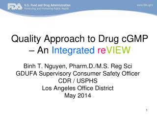 Quality Approach to Drug cGMP – An  Integrated re VIEW
