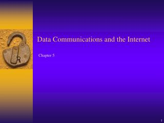 Data Communications and the Internet