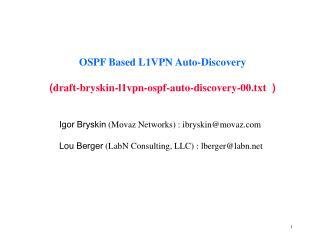 OSPF Based L1VPN Auto-Discovery ( draft-bryskin-l1vpn-ospf-auto-discovery-00.txt )