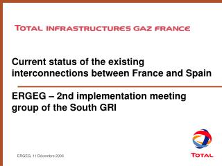 The TIGF infrastuctures current situation