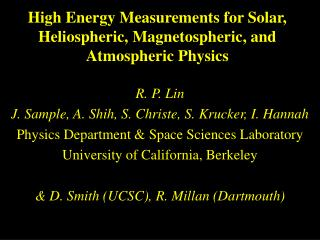 High Energy Measurements for Solar, Heliospheric, Magnetospheric, and Atmospheric Physics
