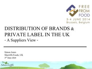 DISTRIBUTION OF BRANDS & PRIVATE LABEL IN THE UK - A Suppliers View -