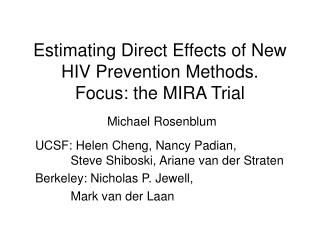 Estimating Direct Effects of New HIV Prevention Methods. Focus: the MIRA Trial