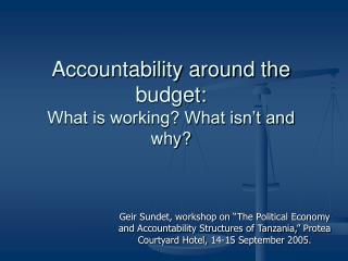 Accountability around the budget: What is working? What isn't and why?