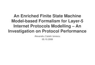 An Enriched Finite State Machine Model-based Formalism for Layer-5 Internet Protocols Modelling – An Investigation on Pr