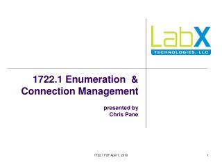 1722.1 Enumeration  & Connection Management presented by  Chris Pane