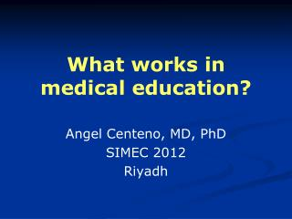What works in medical education?