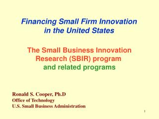 Financing Small Firm Innovation  in the United States