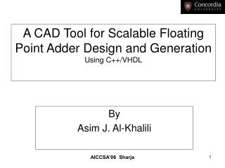 A CAD Tool for Scalable Floating Point Adder Design and Generation Using C++/VHDL