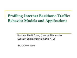 Profiling Internet Backbone Traffic: Behavior Models and Applications