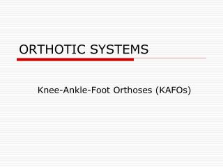 ORTHOTIC SYSTEMS