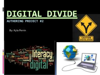 Digital Divide Authoring Project #2