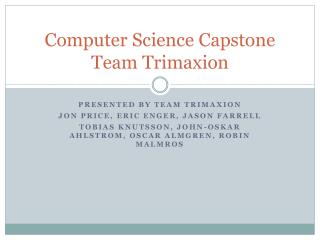 Computer Science Capstone Team Trimaxion