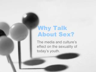 Why Talk  About Sex?