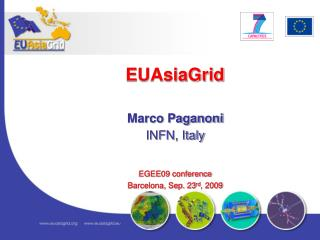 Marco Paganoni INFN, Italy EGEE09 conference Barcelona, Sep. 23 rd , 2009