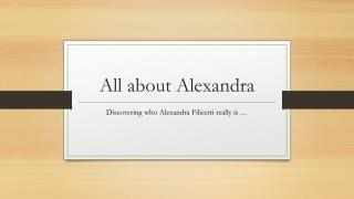 All about Alexandra