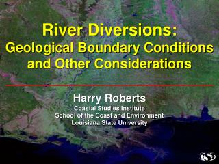 River Diversions: Geological Boundary Conditions and Other Considerations