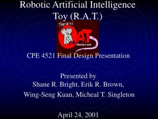 Robotic Artificial Intelligence Toy (R.A.T.)