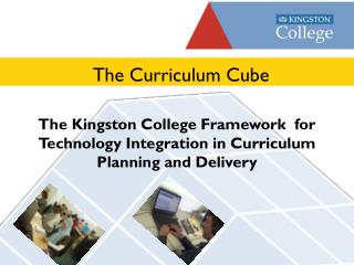 The Kingston College Framework  for Technology Integration in Curriculum Planning and Delivery
