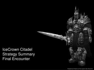 IceCrown Citadel Strategy Summary Final Encounter