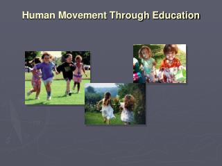Human Movement Through Education