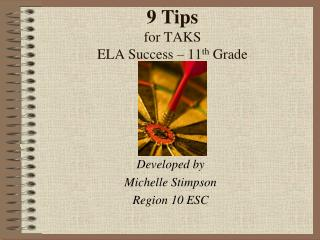 9 Tips  for TAKS ELA Success – 11 th  Grade