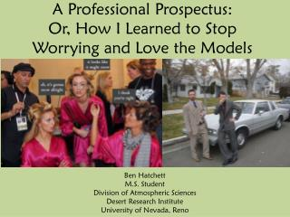 A Professional Prospectus: Or, How I Learned to Stop Worrying and Love the Models