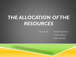 The allocation of the resources