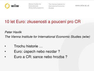 10 let Euro: zkusenosti a poucení pro CR Peter Havlik
