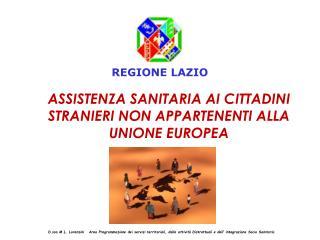 ASSISTENZA SANITARIA AI CITTADINI STRANIERI NON APPARTENENTI ALLA UNIONE EUROPEA