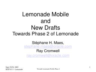Lemonade Mobile  and  New Drafts  Towards Phase 2 of Lemonade