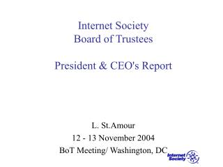Internet Society  Board of Trustees President & CEO's Report