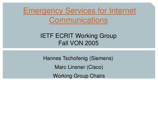 Emergency Services for Internet Communications IETF ECRIT Working Group Fall VON 2005