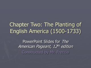Chapter Two: The Planting of English America (1500-1733)