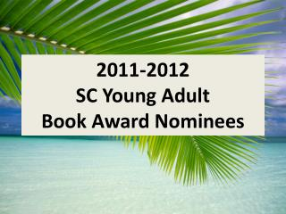 2011-2012 SC Young Adult Book Award Nominees
