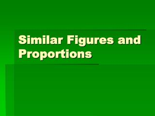 Similar Figures and Proportions
