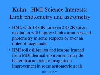 Kuhn - HMI Science Interests: Limb photometry and astrometry